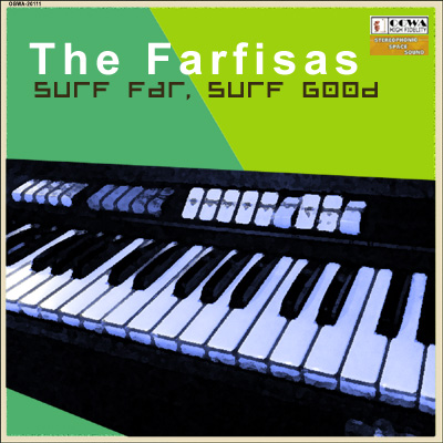The Farfisas: Surf Far, Surf Good