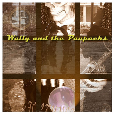 Wally and the Paupacks - Debut CD
